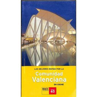 Las Mejores Rutas Por La Comunidad Valenciana En Coche