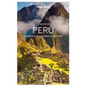 Perú. Lo mejor de... Lonely Planet