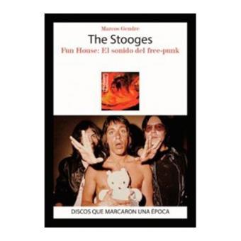 The Stooges. Fun House. El sonido del Free-Punk