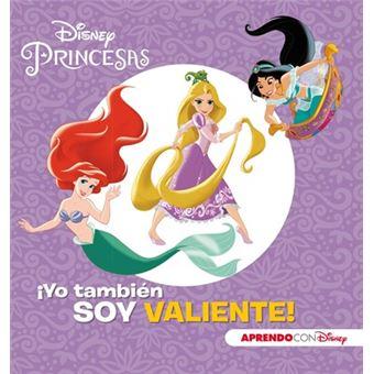 Princesas Disney. ¡Yo también soy valiente! Aprendo valores con Disney