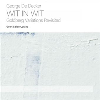 George de Decker - Golberg Variations Revisited - Wit in Wit - 2 CD