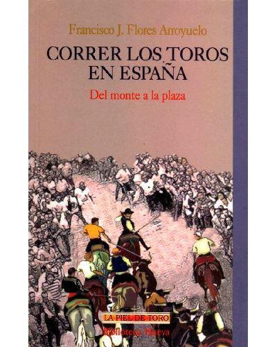 Correr los toros en España - Del monte a la plaza