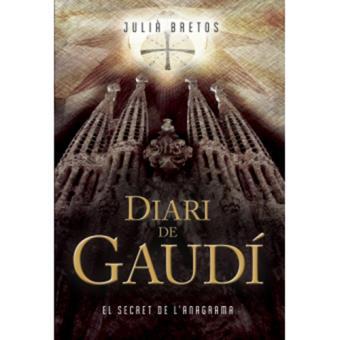 Diari de Gaudí. El secret de l'anagrama