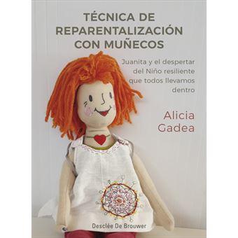 Técnica de reparentalización con muñecos - Juanita y el despertar del Niño resiliente que todos llevamos dentro