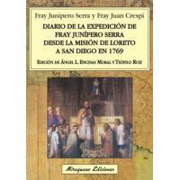 Diario de la expedición de Fray Junípero Serra desde la Misión de Loreto a San Diego en 1769