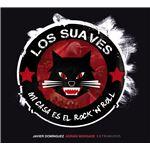 Los Suaves. Mi casa es el rock ' n ' roll