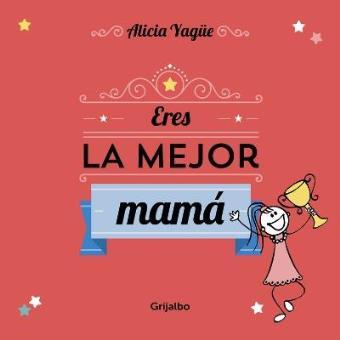 Eres la mejor mamá