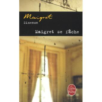 Maigret. Maigret se fâche