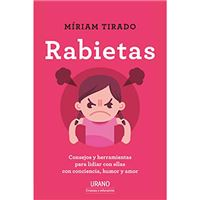 Rabietas - Consejos y herramientas para lidiar con ellas con conciencia, humor y amor