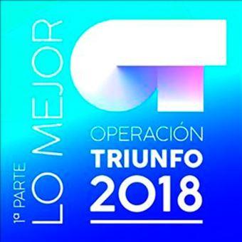 Operación Triunfo 2018 - Lo Mejor - 1ª Parte