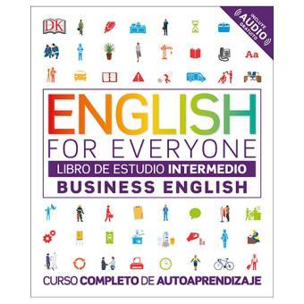 English for everyone. Business English: Curso completo de autoprendizaje. Libro de estudio intermedio