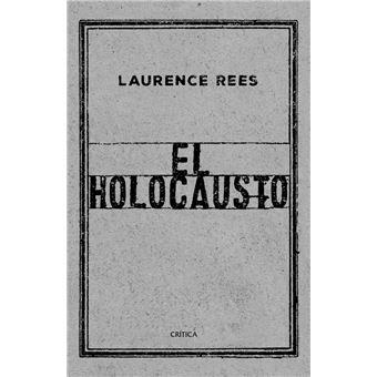 El Holocausto - Laurence Rees - Sinopsis y Precio | FNAC