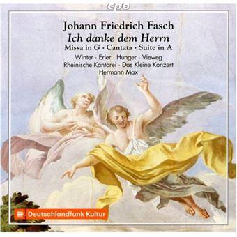 J. F. Fasch - Ic danke dem Herrn / Missa in G / Cantata / Suite in A