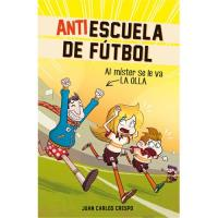 Antiescuela de fútbol 3: Al míster se le va la olla