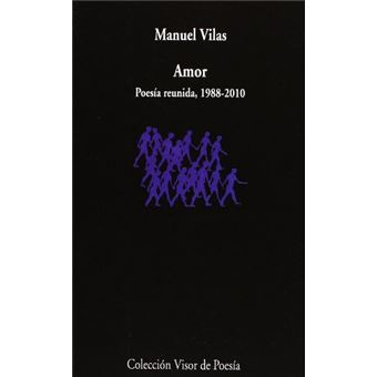 Amor. Poesía reunida, 1988-2010