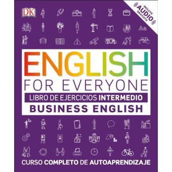 English for everyone. Business English: Curso completo de autoaprendizaje. Libro de ejercicios intermedio