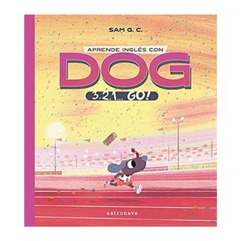 Aprende Inglés con Dog - 3, 2, 1… Go!