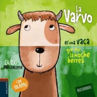 La Varvo es una vaca que por la noche berrea