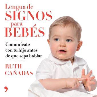 Lengua de signos para bebés. Comunícate con tu hijo antes de que sepa hablar