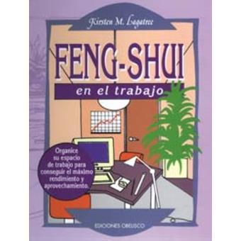Feng Shui En El Trabajo Sinopsis Y Precio Fnac - Feng-shui-trabajo