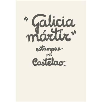 """""""Galicia mártir"""""""