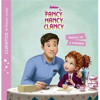 Fancy Nancy Clancy - Cuentos de buenas noches - Nancy va a trabajar