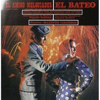 El amigo Melquíades / El bateo - Serrano / Chueca