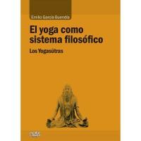 El yoga como sistema filosófico. Los yogasutras