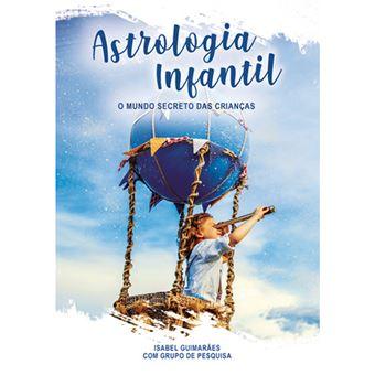 Astrologia infantil - O mundo secreto das crianças