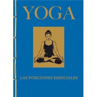 Yoga: Las posiciones esenciales
