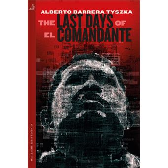 The Last Days of El Comandante