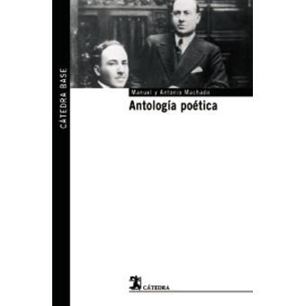 Antología poética. Antonio Machado y Manuel Machado