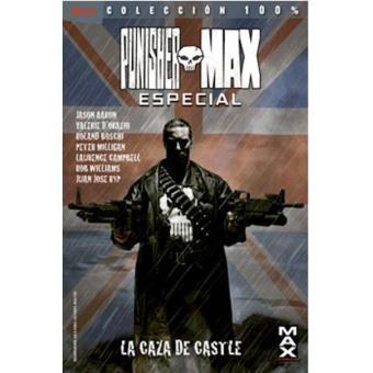 Punisher Max Especial. La caza de Castle. 100% Marvel