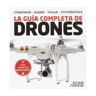 La guía completa de drones