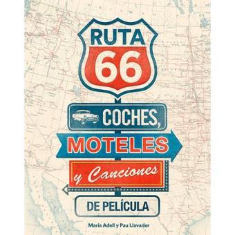 Ruta 66-coches moteles y canciones