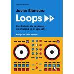 Loops 2: Una historia de la música electrónica en el siglo XXI