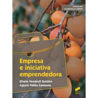 Empresa e iniciativa emprendedora. Edición para estudiantes de Agraria
