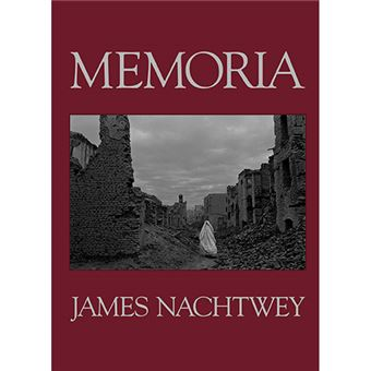 Memoria - James Nachtwey