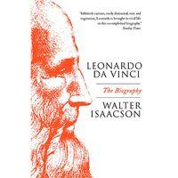 Leonardo Da Vinci - The Biography
