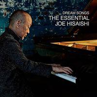 Dream Songs - The Essential Joe Hisaishi - 2 CD