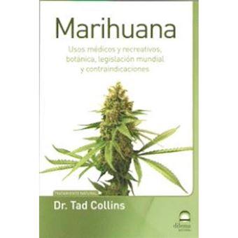 Marihuana - Usos médicos y recreativos, botánica, legislación mundial y contraindicaciones