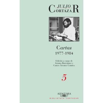 Cartas 5 Julio Cortázar 1977-1984