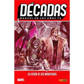 Décadas - Marvel en los años 70 - La legión de los monstruos