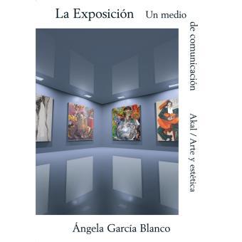 La exposición, un medio de comunicación