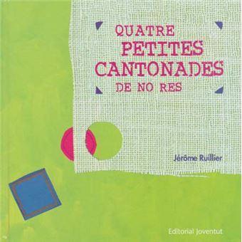 Quatre Petites Cantonades De No Res - Jerome Ruilier -5% en libros | FNAC