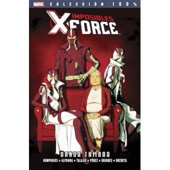 100% Marvel. Imposibles X-Force 7. Dando tumbos