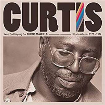 Keep On Keeping On: Curtis Mayfield Studio Albums 1970-1974 - Vinilo