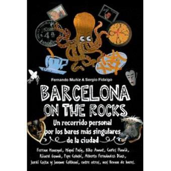 Barcelona on the rocks. Un recorrido personal por los bares más singulares de la ciudad