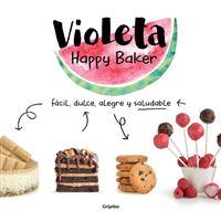 Violeta Happy Baker. Fácil, dulce, alegre y saludable - Libro Firmado