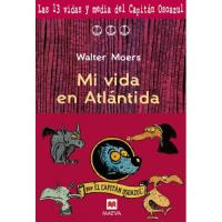 Las 13 vidas y media del capitán Osoazul: Mi vida en Atlántida
